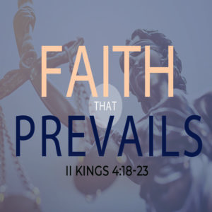 Faith That Prevails – 11:00am – MP3