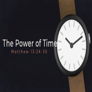 The Power of Time – 8:30am (MP3)