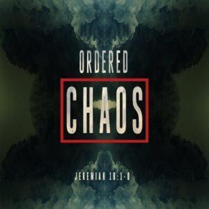 Ordered Chaos – 8:30am (MP3)
