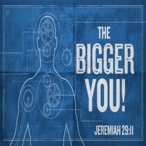 The Bigger YOU! – 8:30am (MP3)