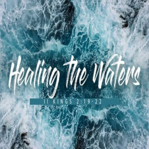 Healing the Waters – 8:30am (MP3)