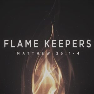 Flame Keepers – 8:30am (MP3)