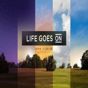 Life Goes On! – 8:30am (MP3)
