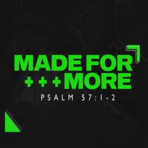 Made For More! – 8:30am (MP3)