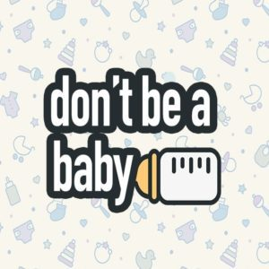 Don't Be A Baby – Rev. Kirstie Foley – 6:00pm (MP3)