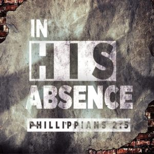 In His Absence – 11:00am (MP3)