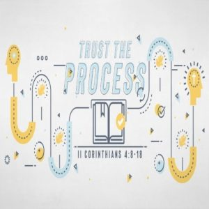Trust The Process! – 8:30am and 11am (MP3)