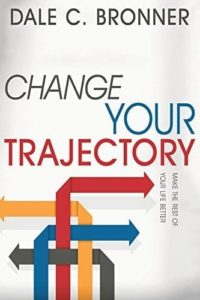 Change Your Trajectory: Make the Rest of Your Life Better (Book)