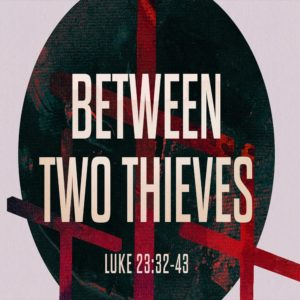 Between Two Thieves – 11:00 – MP3
