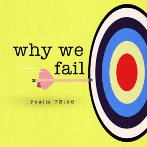 Why We Fail – 11:00am – MP3