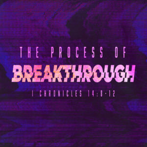 The Process of Breakthrough! – 11:00am – MP3